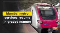 Mumbai metro services resume in graded manner