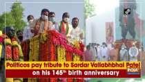 Politicos pay tribute to Sardar Vallabhbhai Patel on his 145th birth anniversary