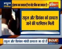 Rahul, Priyanka Gandhi allowed to go to Hathras to meet victim