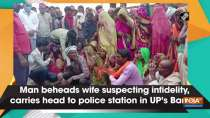 Man beheads wife suspecting infidelity, carries head to police station in UP