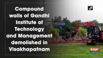 Compound walls of Gandhi Institute of Technology and Management demolished in Visakhapatnam
