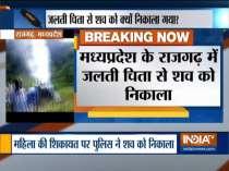 Madhya Pradesh Police stops last rites midway, send body for postmortem