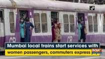 Mumbai local trains start services with women passengers, commuters express joy