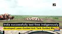 India successfully test fires indigenously developed Laser-Guided Anti Tank Guided Missile