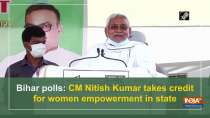 Bihar polls: CM Nitish Kumar takes credit for women empowerment in state