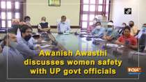 Awanish Awasthi discusses women safety with UP govt officials