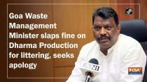 Goa Waste Management Minister slaps fine on Dharma Production for littering, seeks apology