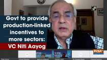 Govt to provide production-linked incentives to more sectors: VC Niti Aayog