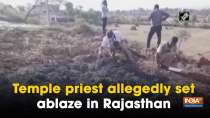 Temple priest allegedly set ablaze in Rajasthan