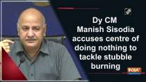 Dy CM Manish Sisodia accuses centre of doing nothing to tackle stubble burning