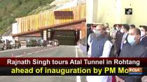 Rajnath Singh tours Atal Tunnel in Rohtang ahead of inauguration by PM Modi