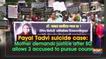 Payal Tadvi suicide case: Mother demands justice after SC allows 3 accused to pursue course