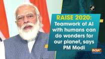 RAISE 2020: Teamwork of AI with humans can do wonders for our planet, says PM Modi