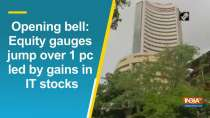 Opening bell: Equity gauges jump over 1 pc led by gains in IT stocks