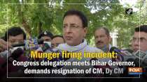 Munger firing incident: Congress delegation meets Bihar Governor, demands resignation of CM, Dy CM
