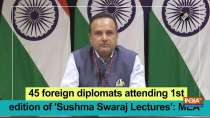 45 foreign diplomats attending 1st edition of