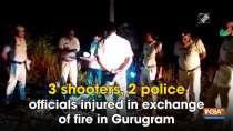 3 shooters, 2 police officials injured in exchange of fire in Gurugram