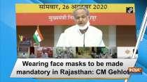 Wearing face masks to be made mandatory in Rajasthan: CM Gehlot