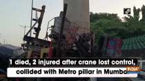 1 died, 2 injured after crane lost control, collided with Metro pillar in Mumbai