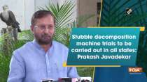 Stubble decomposition machine trials to be carried out in all states: Prakash Javadekar