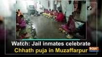 Watch: Jail inmates celebrate Chhath puja in Muzaffarpur