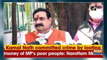 Kamal Nath committed crime by looting money of MP