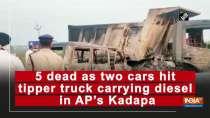 5 dead as two cars hit tipper truck carrying diesel in AP
