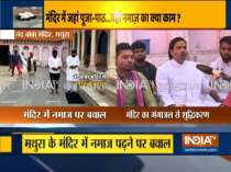 Strict actions against muslim pilgrims for offering prayers at Mathura Temple: UP govt