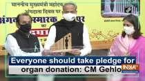 Everyone should take pledge for organ donation: CM Gehlot