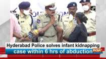 Hyderabad Police solves infant kidnapping case within 6 hrs of abduction
