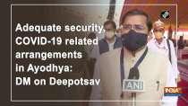 Adequate security, COVID-19 related arrangements in Ayodhya: DM on Deepotsav