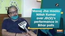 Manoj Jha mocks Nitish Kumar over JD(U)