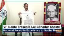 VP Naidu presents Lal Bahadur Shastri National Award in Excellence to Sudha Murty