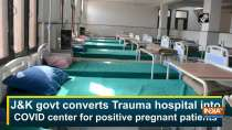 JandK govt converts Trauma hospital into COVID center for positive pregnant patients