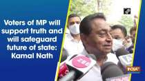 Voters of MP will support truth and will safeguard future of state: Kamal Nath