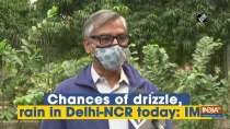 Chances of drizzle, rain in Delhi-NCR today: IMD