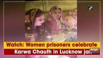 Women prisoners celebrate Karwa Chauth in Lucknow jail
