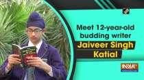 Meet 12-year-old budding writer Jaiveer Singh Katial