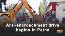Anti-encroachment drive begins in Patna