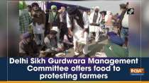 Delhi Sikh Gurdwara Management Committee offers food to protesting farmers