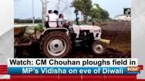 Watch: CM Chouhan ploughs field in MP