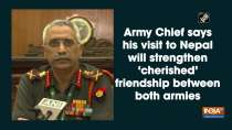 Army Chief says his visit to Nepal will strengthen