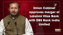 Union Cabinet approves merger of Lakshmi Vilas Bank with DBS Bank India Limited