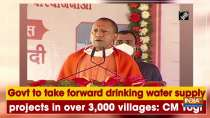 Govt to take forward drinking water supply projects in over 3,000 villages: CM Yogi