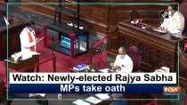Watch: Newly-elected Rajya Sabha MPs take oath