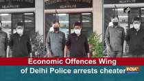 Economic Offences Wing of Delhi Police arrests cheater