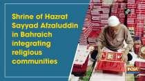 Shrine of Hazrat Sayyad Afzaluddin in Bahraich integrating religious communities