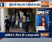 Super 100: Two terrorists arrested last night by Delhi Police Special Cell