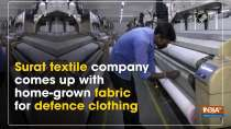 Surat textile company comes up with home-grown fabric used in defence clothing