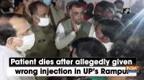 Patient dies after allegedly given wrong injection in UP